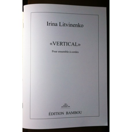 Irina Litvinenko VERTICAL pour cordes Edition Bambou Musique Art Production